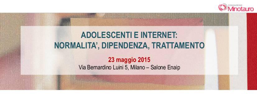 ADOLESCENTI E INTERNET: NORMALITA', DIPENDENZA, TRATTAMENTO